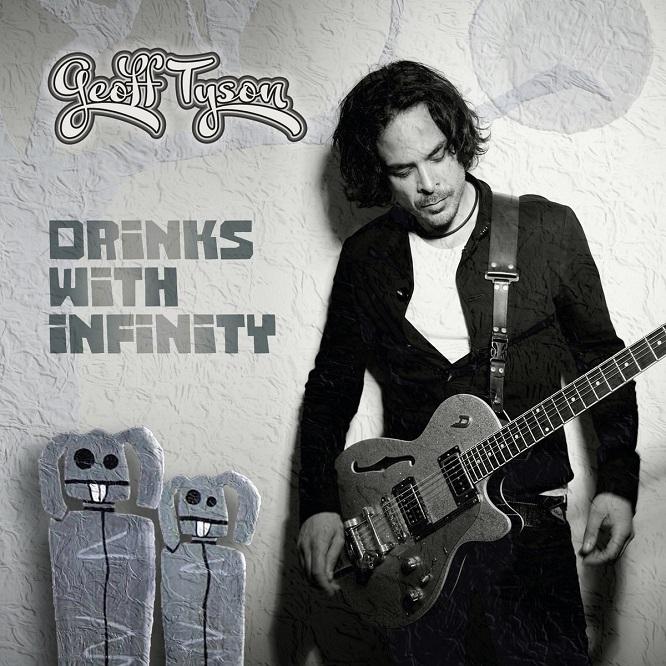 Geoff Tyson - Drinks With Infinity