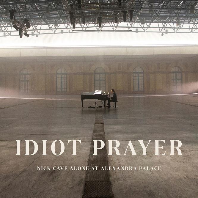 Nick Cave - Idiot Prayer: Nick Cave Live At Alexandra Palace