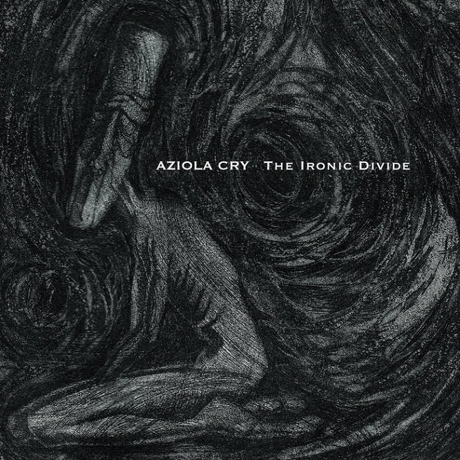 Aziola Cry - The Ironic Divide