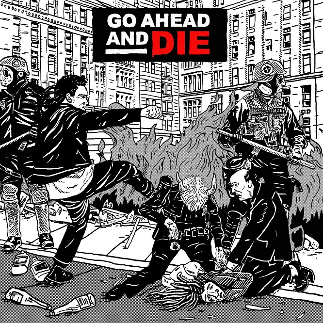 Go Ahead And Die - Go Ahead And Die