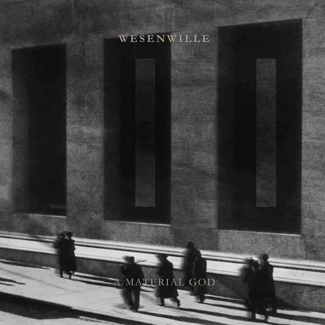 Wesenwille - II A Material God