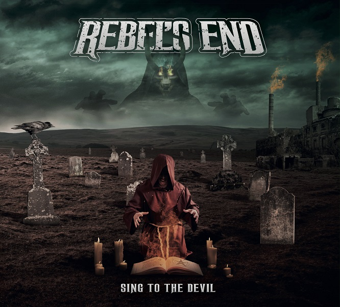 Rebel's End - Sing To The Devil